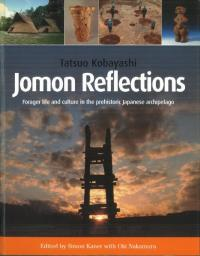 N52791:Jomon Reflections : forage life and culture in the prehistoric japanese archipelago